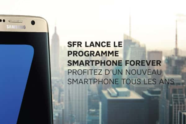 sfr lance smartphone forever son programme de location de smartphones. Black Bedroom Furniture Sets. Home Design Ideas