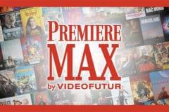 premiere max videofutur